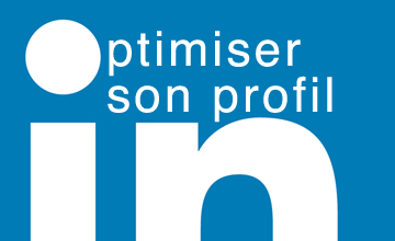 Optimiser son profil LinkedIn