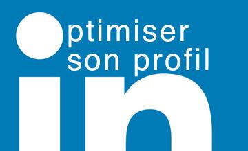 Optimiser son profil LinkedIn